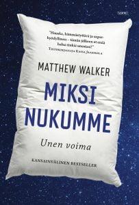 Miksi nukumme - Matthew Walker